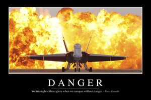 Danger: Inspirational Quote and Motivational Poster